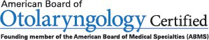American Board of Otolaryngology Certified
